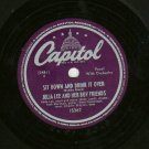 Julia Lee - Sit Down And Drink It Over - CAPITOL 15367- 78 rpm Blues Record