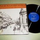 Popular Scottish Songs - Ewan MacColl Peggy Seeger - Folkways Record LP
