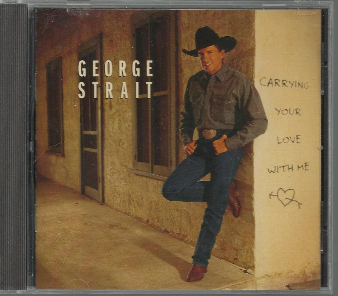 George Strait - Carrying Your Love With Me -  Country Music  CD