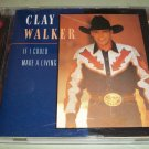 Clay Walker - If I Could Make A Living -  Country  CD