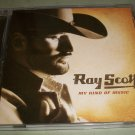 Ray Scott - My Kind Of Music -  Country  CD