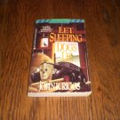 Let Sleeping Dogs Lie By John R. Riggs
