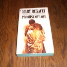 Promise of Love By Mary Renault