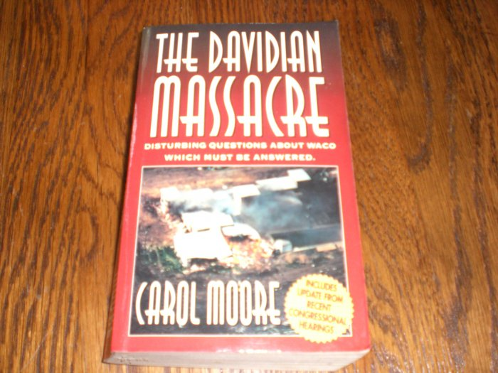 The Davidian Massacre By Carol Moore