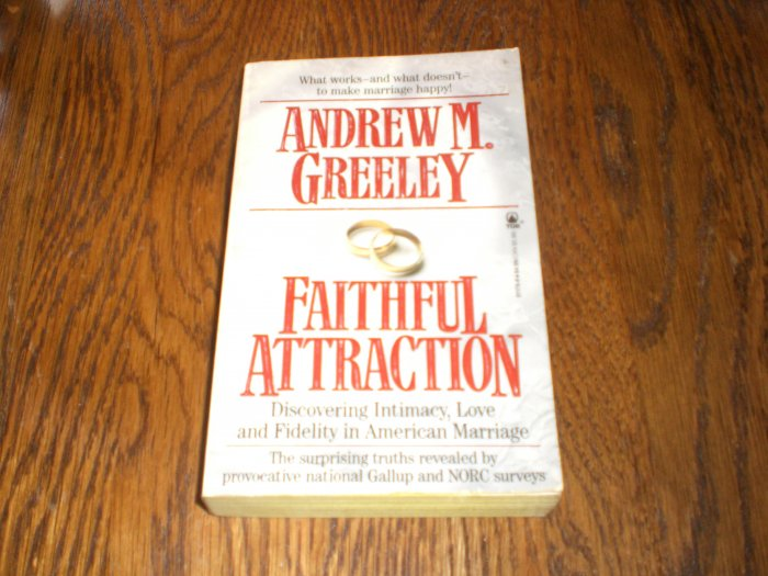 Faithful Attraction By Andrew M. Greeley