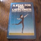 A Star for the Latecomer By Bonnie Zindel and Paul Zindel