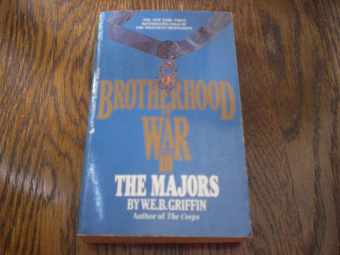 Brotherhood of War The Majors By W.E.B. Griffin