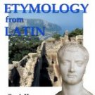Building English Vocabulary with Etymology from Latin Book II