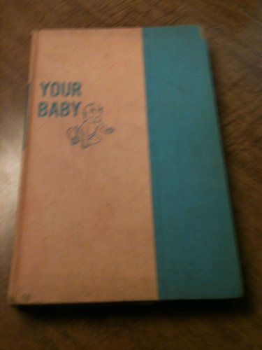 """Vintage 1948 --YOUR BABY ---- """"The Complete Baby Book For Mothers & Fathers"""""""