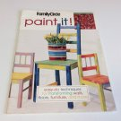 PAINT IT!!!! by Family Circle -Techniques, Instructions, Patterns, Pictures EUC