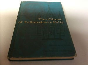 Ghost of Follonsbee's Folly by Florence Hightower (1958, Hardcover)