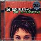 Double Shot Pop Alternative- 2 CD Set - Featuring The Lemon Heads & The Flaming Lips  ART-347 RP28