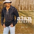 Alan Jackson-What I Do-Feat Too Much Of A Good Thing - ARISTA-9610 C99