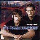 The Bacon Brothers-Getting There-Feat Ten Years In Mexico, Jersey Girl & More - ART-309 RP94