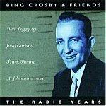 Bing Crosby & Friends-Radio Years-Peggy Lee, Judy Garland, Frank Sinatra - HALL-70029 EL7