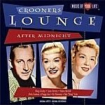 Crooners Lounge-After Midnight-Feat Bing Crosby, Peggy Lee, Nat King Cole - ART-432 EL13