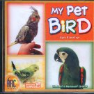 My Pet Bird (Ages 6+) CD-ROM for Win/Mac - NEW in JC
