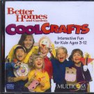 Better Homes & Gardens: Cool Crafts (Age 3-12) CD for Win/Mac - NEW in SLEEVE