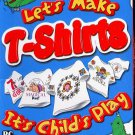 Let's Make T-Shirts (Ages 6-13) CD-ROM for Win95-XP - NEW in SLV