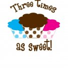 Triplets Three Times as sweet cupcake shirt