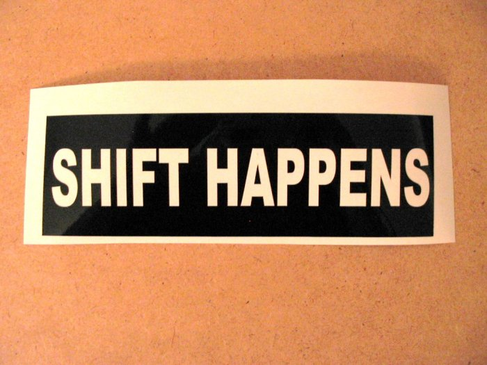 $1.99 SHIFT HAPPENS vinyl die cut sticker decal colors laptop car window wall decor