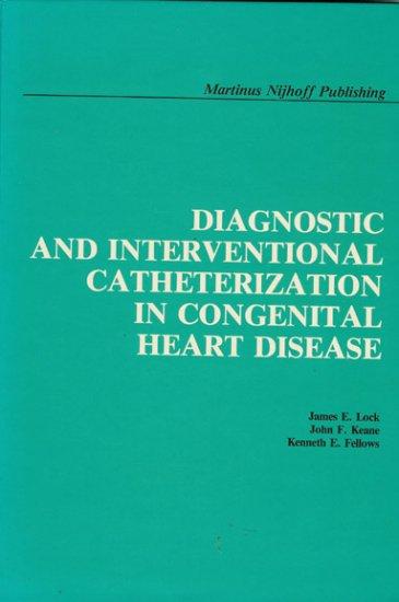DIAGNOSTIC & INTERVENTIONAL CATHETERIZATION IN CONGENITAL HEART DISEASE