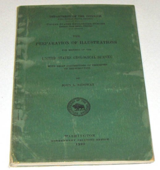 The Preparation of Illustrations for Reports of the U.S. Geological Survey by John L. Ridgeway
