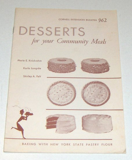 Vintage Cornell Extension Bulletin 962 - Desserts for your Community Meals Recipe Booklet  May 1961