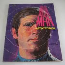 Vintage Six Million Dollar Man Coloring Activity Book 1977