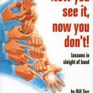 Now You See It, Now You Don't!: Lessons in Sleight of Hand ISBN: 0060581646