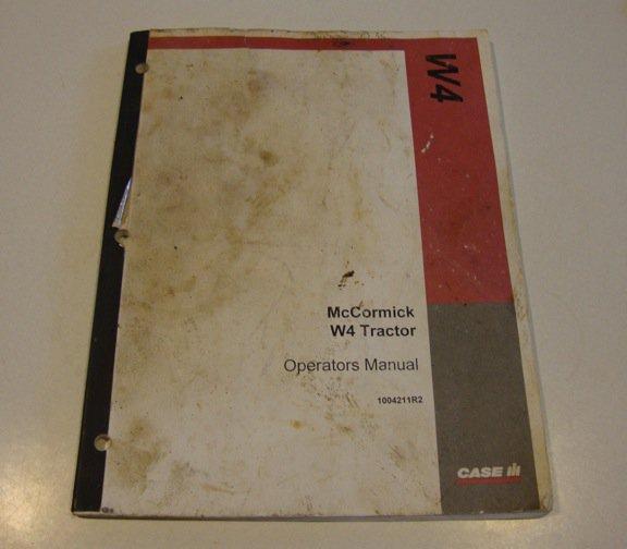 Original Case INT'L Harvester W4 Tractor McCormick Operators Manual