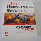 Adobe Photoshop 5.5 and Adobe Illustrator 8.0 Classroom in a Book