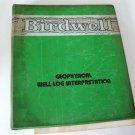 Birdwell Geophysical Well Log Interpretation
