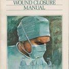 Wound Closure Manual (Ethicon, 1985) Paperback