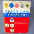 American Symbols a Pictorial History Ernst Lehner 1957