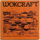 """Vintage 1981 Wokcraft """"A stirring compendium of Chinese Cookery"""" Cookbook"""