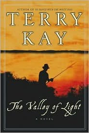 The Valley of Light by Terry Kay  **Advance Uncorrected Proof**