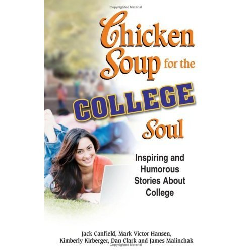 Chicken Soup for the College Soul -Inspiring and Humoorous Stories About College