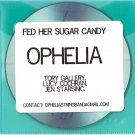 Ophelia: Fed Her Sugar Candy