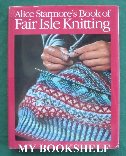 Alice Starmore Fair Isle Knitting Hardcover
