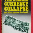 The Coming Currency Collapse Hardcover ISBN 0916728412