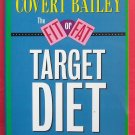 The fit or fat target diet softcover
