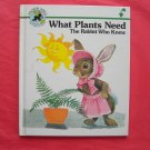 What Plants Need The Rabbit Who Knew