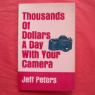 Thousands of Dollars a Day With Your Camera Jeff Peters