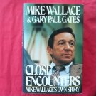 Close Encounters Mike Wallace and Gary Paul Gates hardcover ISBN 0688011160