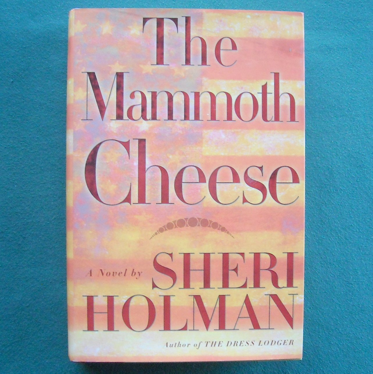 Sheri Holman The Mammoth Cheese hardcover ISBN 0871139006