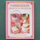 Embroidery Projects In Miniature by Meg Evans softcover ISBN 0895779692