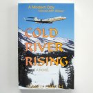 Cold River Rising Novel Signed Copy Enes Smith 2006