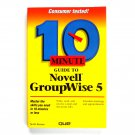10 Minute Guide to Novell GroupWise 5 1997