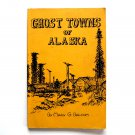 Ghost Towns Of Alaska Signed Mary Balcom